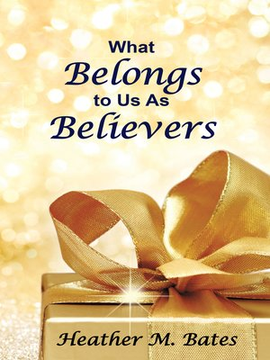 cover image of What Belongs to Us as Believers