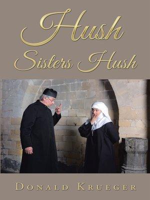 cover image of Hush Sisters Hush