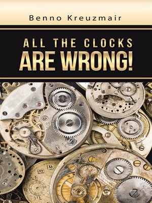 cover image of All the Clocks Are Wrong!