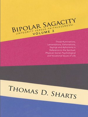 cover image of Bipolar Sagacity (Integrity Versus Faithlessness) Volume 2