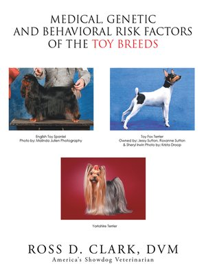cover image of Medical, Genetic and Behavioral Risk Factors of the Toy Breeds