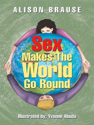 cover image of Sex Makes the World Go Round