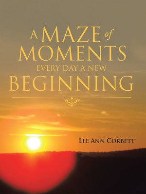 cover image of A Maze of Moments Every Day a New Beginning