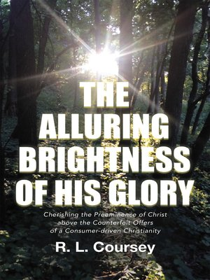 cover image of The  Alluring  Brightness  of  His  Glory