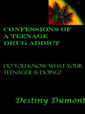 cover image of Confessions of a Teenage Drug Addict