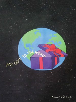cover image of My Gift to the World