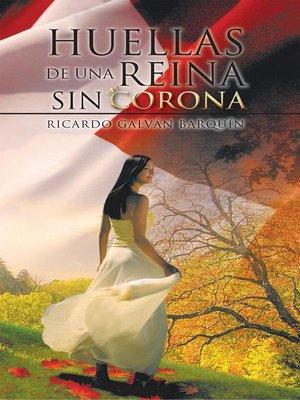 cover image of Huellas De Una Reina Sin Corona