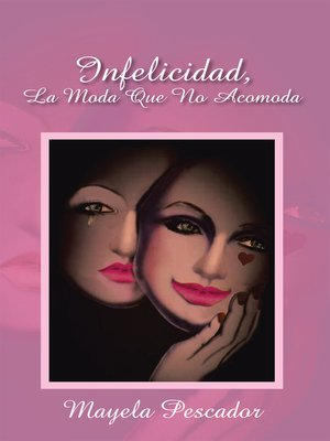cover image of Infelicidad, La Moda Que No Acomoda