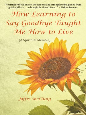 cover image of How Learning to Say Goodbye Taught Me How to Live