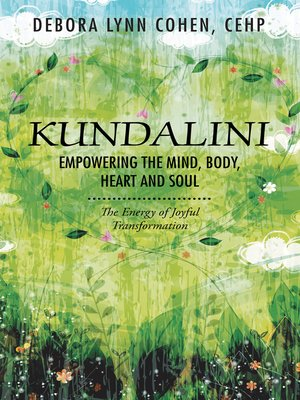 cover image of Kundalini Empowering the Mind, Body, Heart and Soul