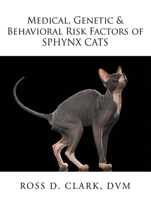 cover image of Medical, Genetic & Behavioral Risk Factors of Sphynx Cats