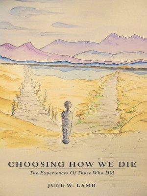 cover image of Choosing How We Die