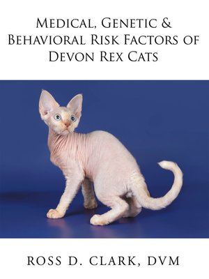 cover image of Medical, Genetic & Behavioral Risk Factors of Devon Rex Cats