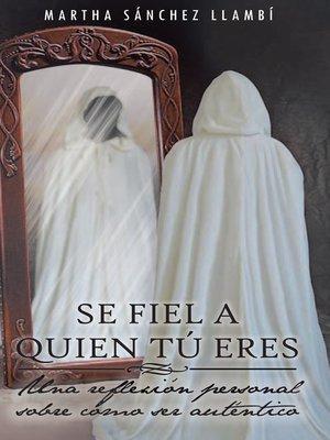 cover image of SE FIEL A QUIEN TÚ ERES