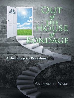 cover image of Out of the House of Bondage