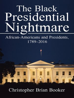 cover image of The Black Presidential Nightmare