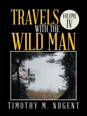cover image of Travels with the Wild Man Volume IV