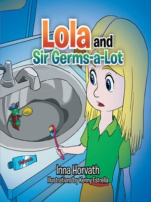 cover image of Lola and Sir Germs-A-Lot