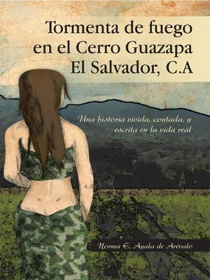 cover image of Tormenta De Fuego En El Cerro Guazapa El Salvador, C.A