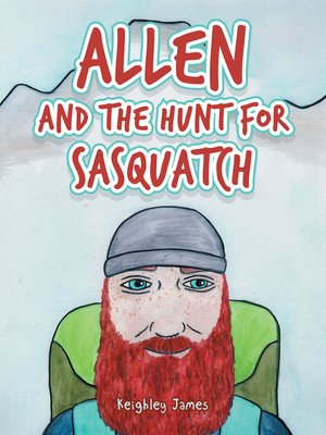 cover image of Allen and the Hunt for Sasquatch