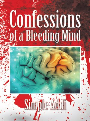 cover image of Confessions of a Bleeding Mind