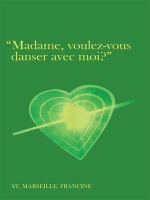 cover image of Madame, Voulez-Vous Danser Avec Moi?