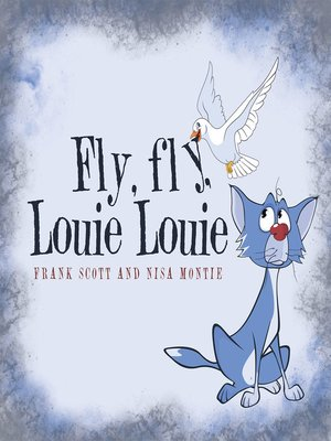 cover image of Fly, Fly, Louie Louie