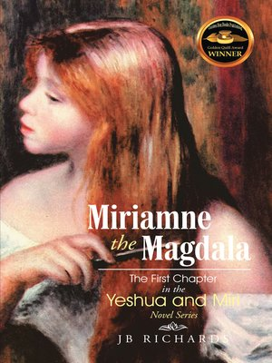 cover image of Miriamne the Magdala-The First Chapter in the Yeshua and Miri Novel Series