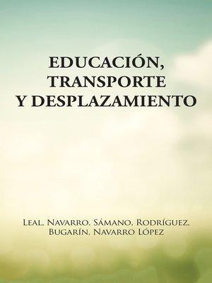 cover image of Educación, Transporte Y Desplazamiento