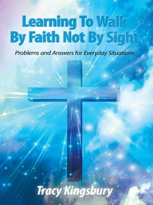 cover image of Learning To Walk By Faith Not By Sight