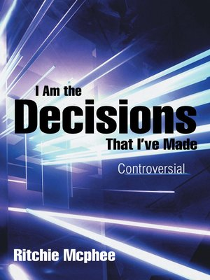 cover image of I Am the Decisions That I've Made