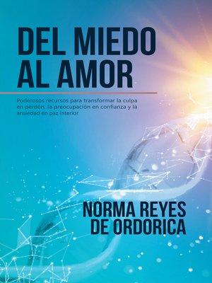 cover image of Del Miedo Al Amor