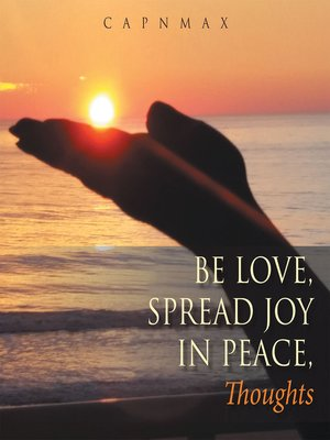cover image of Be Love, Spread Joy in Peace