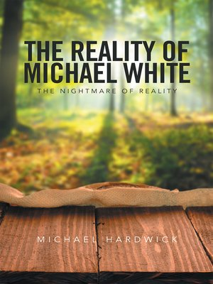 cover image of The Reality of Michael White