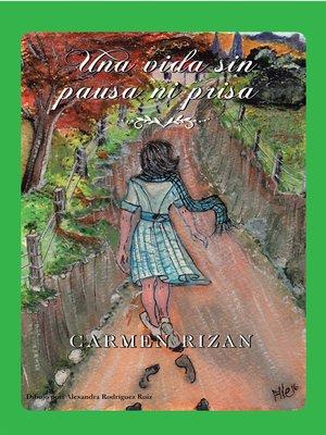 cover image of Una Vida Sin Pausa Ni Prisa