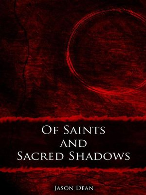 cover image of Of Saints and Sacred Shadows