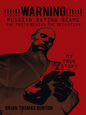 cover image of !!!!!!WARNING!!!!!! Russian Dating Scams: The Truth Behind the Deception