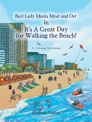 cover image of Bird Lady Meets Mort and Ort in It'S a Great Day for Walking the Beach!
