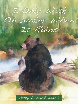 cover image of I Only Walk On Water When It Rains