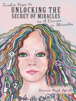 cover image of Twelve Keys to Unlocking the Secret of Miracles in a Course in Miracles