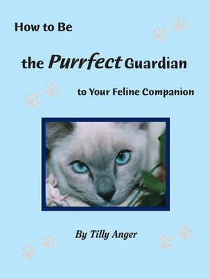 cover image of How to Be the Purrfect Guardian to Your Feline Companion