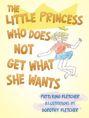 cover image of The Little Princess Who Does Not Get What She Wants