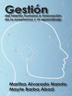cover image of Gestión del talento humano e innovación de la enseñanza y el aprendizaje