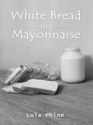 cover image of White Bread and Mayonnaise