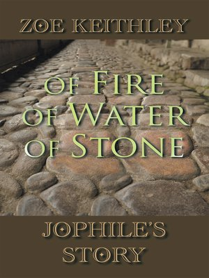cover image of Of Fire of Water of Stone