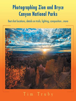 cover image of Photographing Zion and Bryce Canyon National Parks