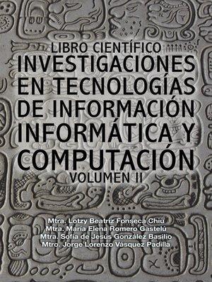 cover image of Libro científico investigaciones en tecnologías de información informática y computación
