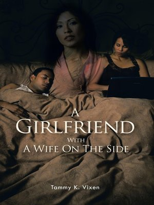 cover image of A Girlfriend With A Wife On The Side