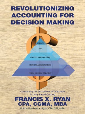 cover image of Revolutionizing Accounting for Decision Making