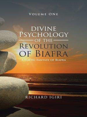 cover image of Divine Psychology of the Revolution of Biafra--Volume 1